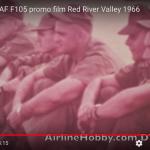USAF F-105 Film, Vietnam Era – Red River Valley